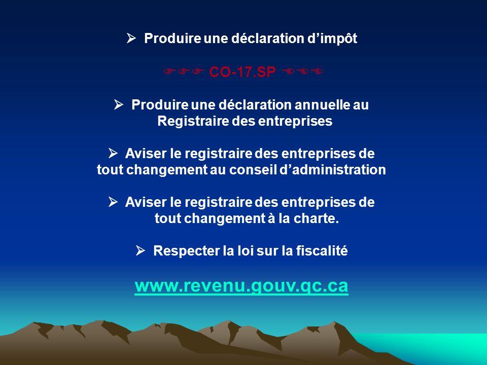 Produire une déclaration dimpôt CO-17.SP Produire une déclaration annuelle au Registraire des entreprises Aviser le registraire des entreprises de tou