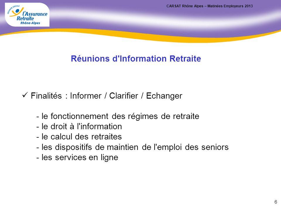 Finalités : Informer / Clarifier / Echanger - le fonctionnement des régimes de retraite - le droit à l'information - le calcul des retraites - les dis