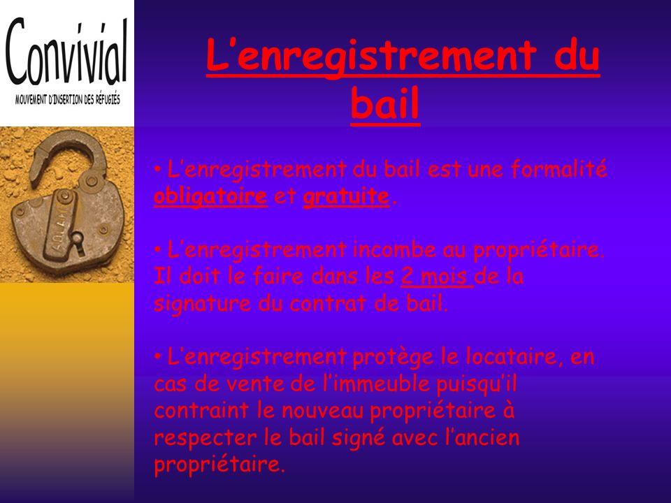 Lenregistrement du bail Lenregistrement du bail est une formalité obligatoire et gratuite.