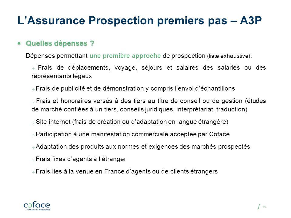 / 10 LAssurance Prospection premiers pas – A3P Quelles dépenses ? Quelles dépenses ? Dépenses permettant une première approche de prospection (liste e