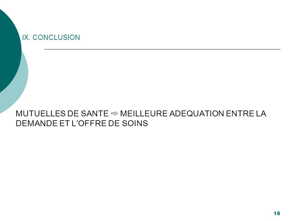 IX. CONCLUSION MUTUELLES DE SANTE MEILLEURE ADEQUATION ENTRE LA DEMANDE ET LOFFRE DE SOINS 18