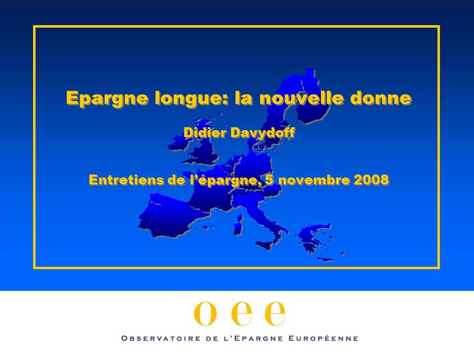 Epargne longue: la nouvelle donne Didier Davydoff Entretiens de lépargne, 5 novembre 2008