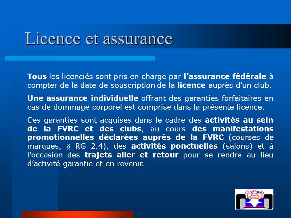 Licence et assurance Tous les licenciés sont pris en charge par lassurance fédérale à compter de la date de souscription de la licence auprès dun club.
