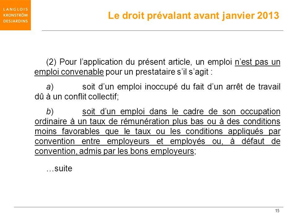 (2) Pour lapplication du présent article, un emploi nest pas un emploi convenable pour un prestataire sil sagit : a)soit dun emploi inoccupé du fait d