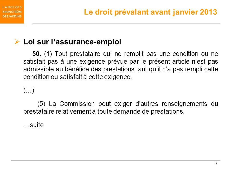 Loi sur lassurance-emploi 50. (1) Tout prestataire qui ne remplit pas une condition ou ne satisfait pas à une exigence prévue par le présent article n