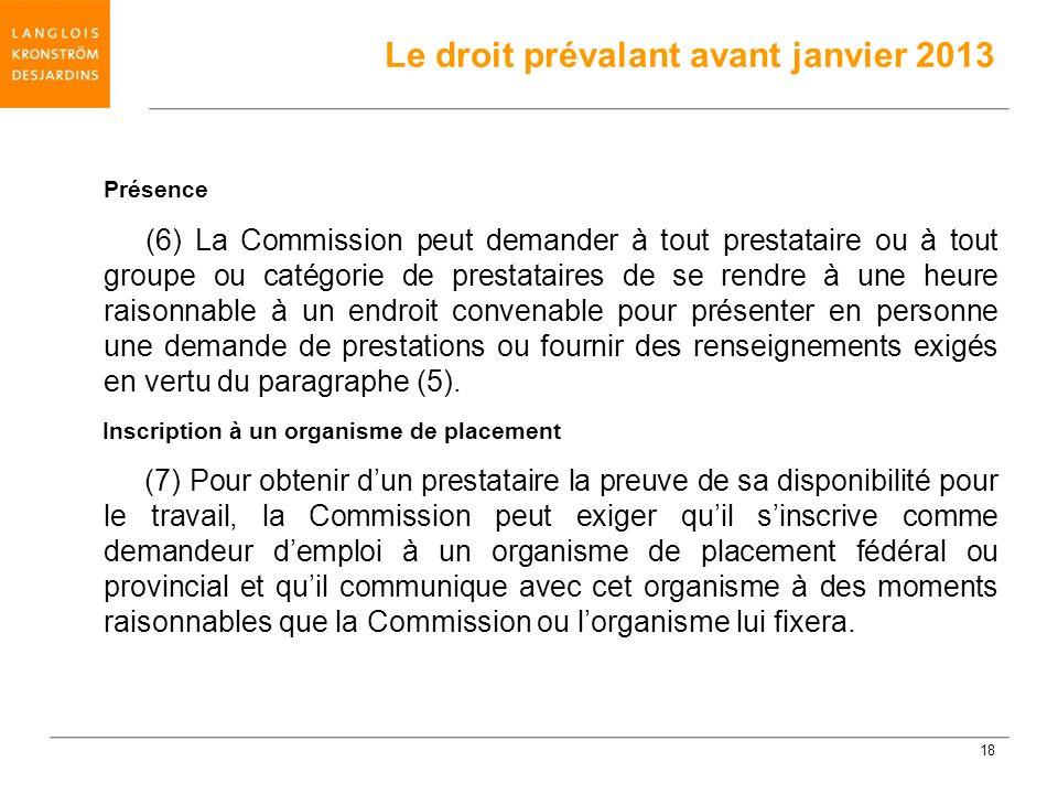 Présence (6) La Commission peut demander à tout prestataire ou à tout groupe ou catégorie de prestataires de se rendre à une heure raisonnable à un en