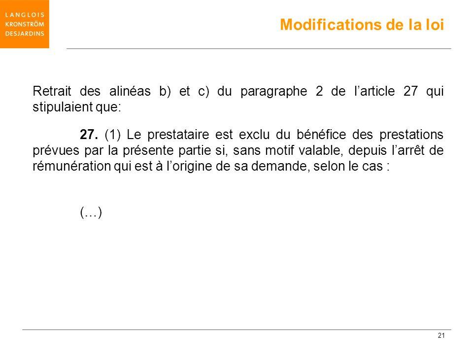 Retrait des alinéas b) et c) du paragraphe 2 de larticle 27 qui stipulaient que: 27. (1) Le prestataire est exclu du bénéfice des prestations prévues