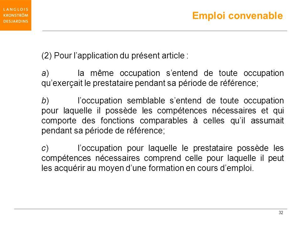 (2) Pour lapplication du présent article : a)la même occupation sentend de toute occupation quexerçait le prestataire pendant sa période de référence;