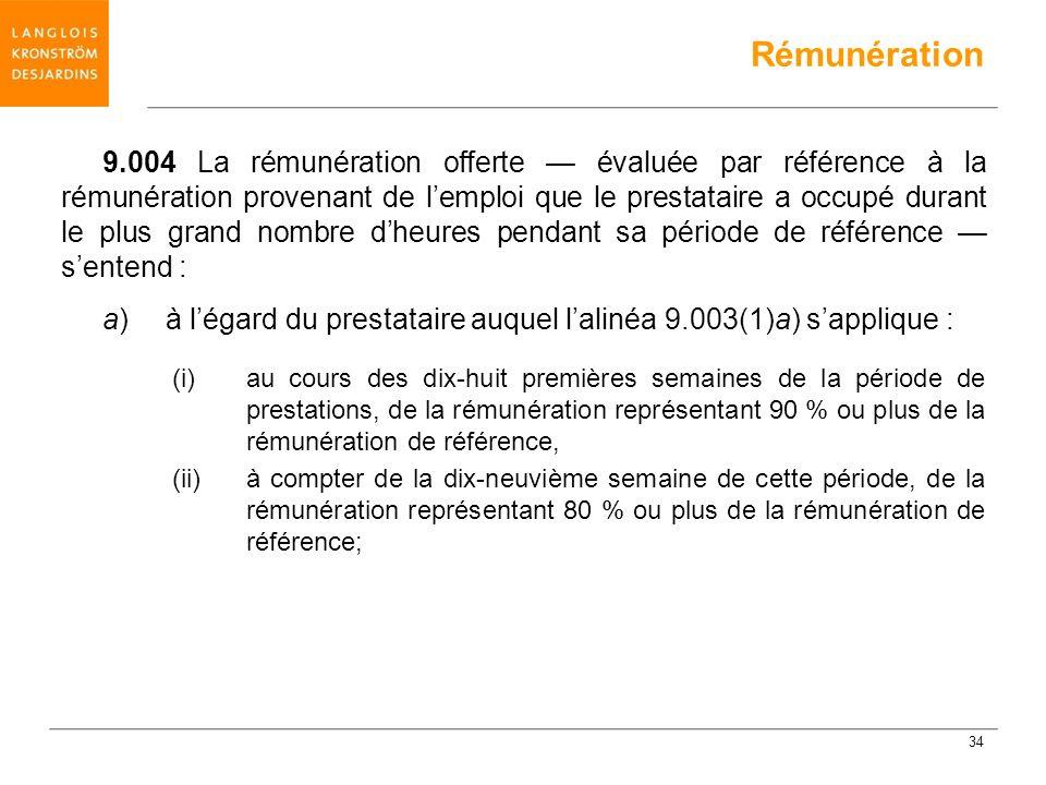 9.004 La rémunération offerte évaluée par référence à la rémunération provenant de lemploi que le prestataire a occupé durant le plus grand nombre dhe
