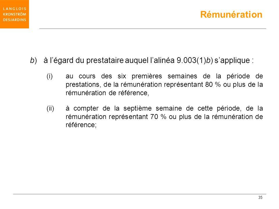 b) à légard du prestataire auquel lalinéa 9.003(1)b) sapplique : (i) au cours des six premières semaines de la période de prestations, de la rémunérat