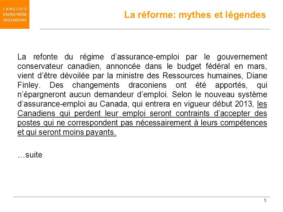 La refonte du régime dassurance-emploi par le gouvernement conservateur canadien, annoncée dans le budget fédéral en mars, vient dêtre dévoilée par la