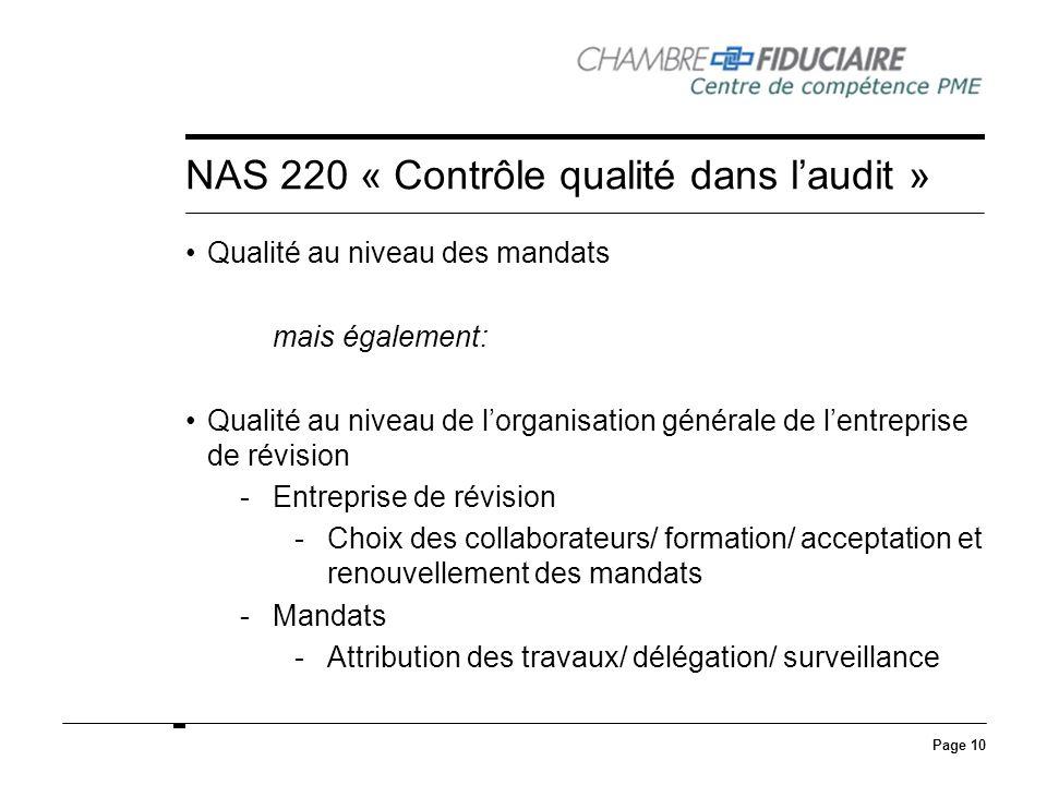 Page 10 NAS 220 « Contrôle qualité dans laudit » Qualité au niveau des mandats mais également: Qualité au niveau de lorganisation générale de lentrepr
