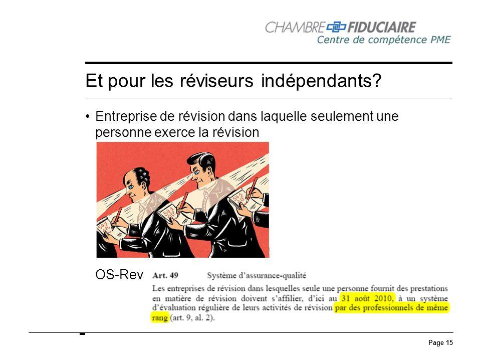 Page 15 Et pour les réviseurs indépendants? Entreprise de révision dans laquelle seulement une personne exerce la révision OS-Rev