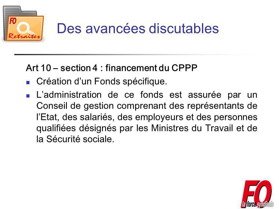 Des avancées discutables Art 10 – section 4 : financement du CPPP Création dun Fonds spécifique.