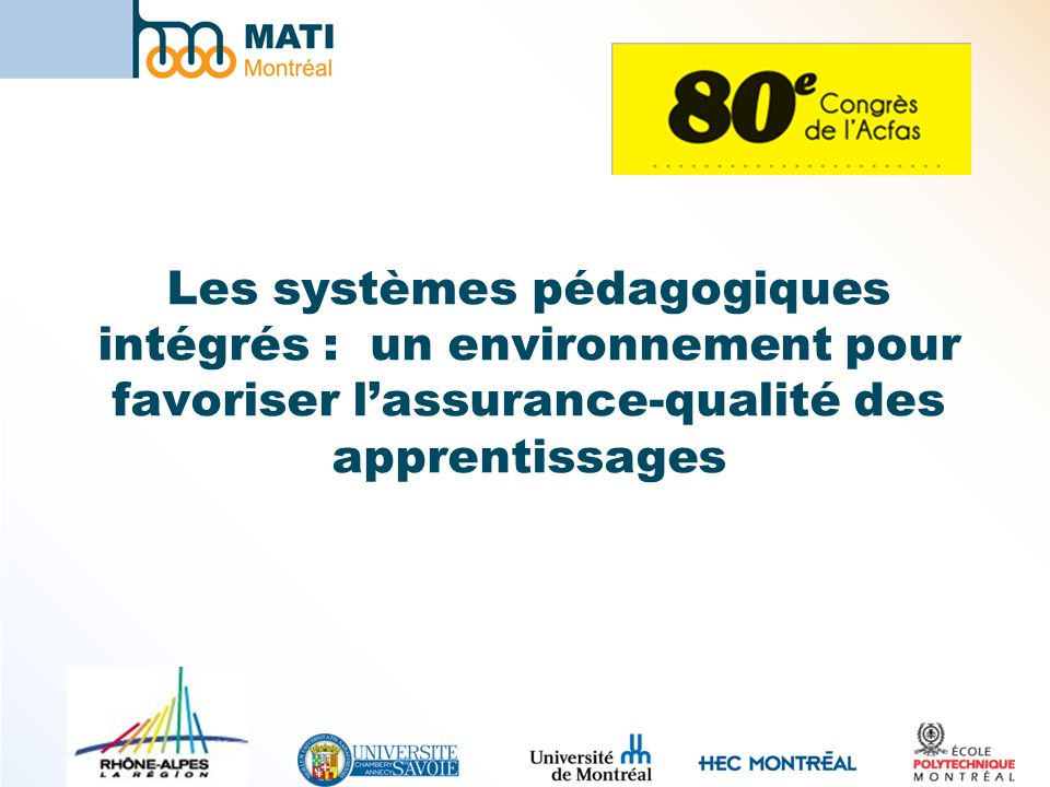 Jacques Raynauld Professeur, HEC Montréal Titulaire de la chaire des technologies pour lenseignement et lapprentissage de la gestion Directeur, MATI Montréal