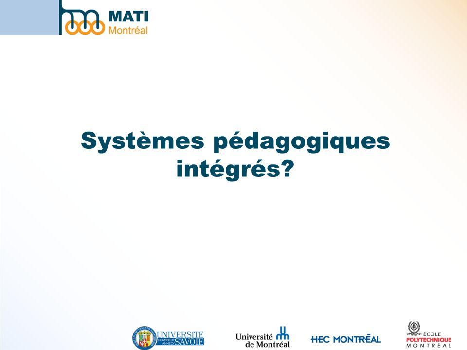 Systèmes pédagogiques intégrés Organise et documente lacquisition des connaissances et des compétences par les étudiants dans des programmes de formation.