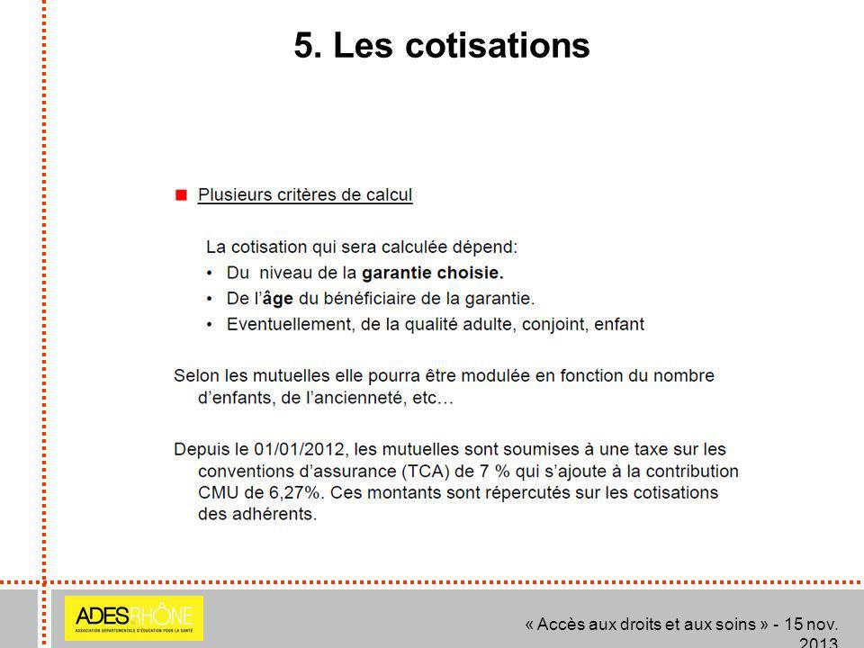 5. Les cotisations « Accès aux droits et aux soins » - 15 nov. 2013