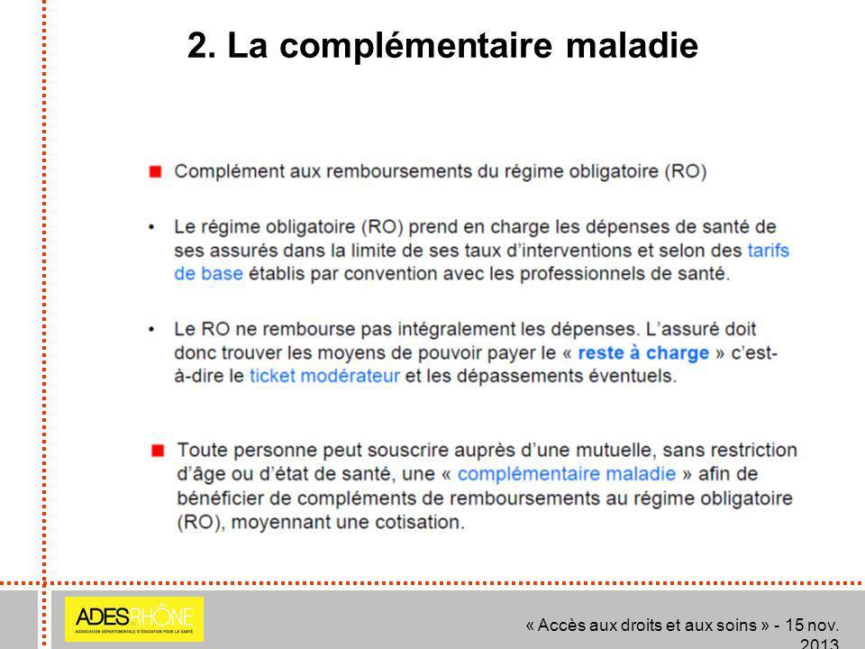 2. La complémentaire maladie « Accès aux droits et aux soins » - 15 nov. 2013