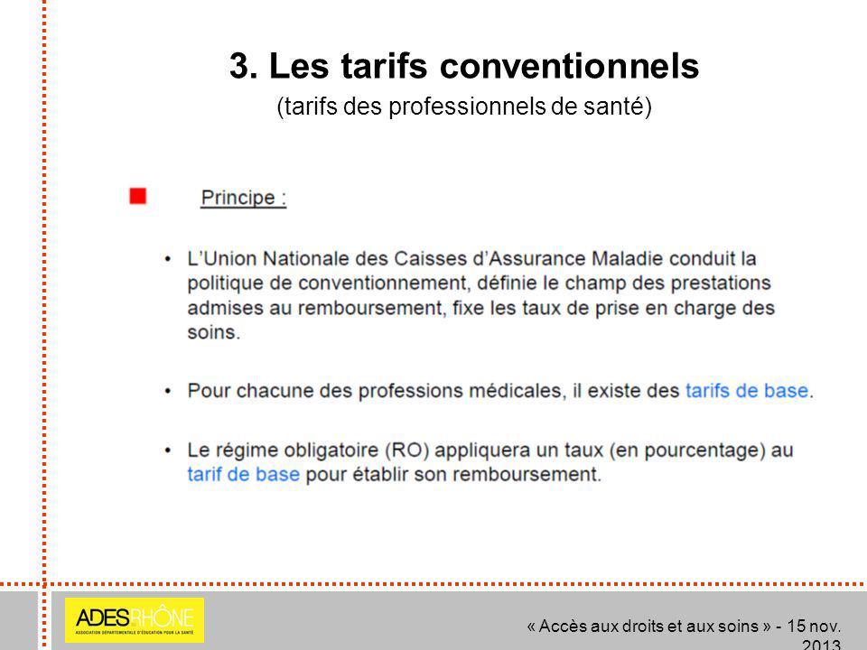 3. Les tarifs conventionnels (tarifs des professionnels de santé) « Accès aux droits et aux soins » - 15 nov. 2013