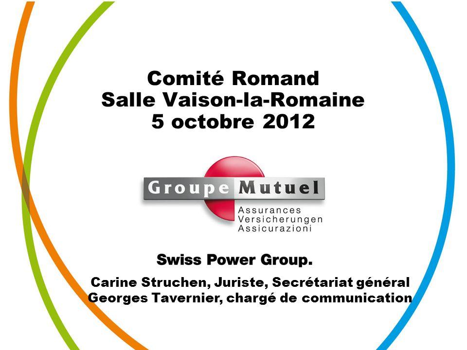 Page 1 Comité Romand Salle Vaison-la-Romaine 5 octobre 2012 Carine Struchen, Juriste, Secrétariat général Georges Tavernier, chargé de communication