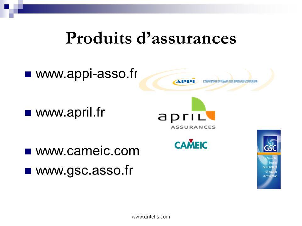 Produits dassurances www.appi-asso.fr www.april.fr www.cameic.com www.gsc.asso.fr www.antelis.com