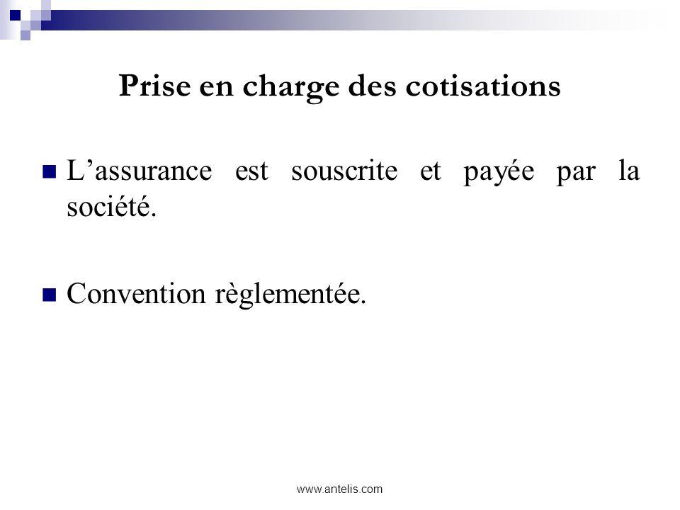 Prise en charge des cotisations Lassurance est souscrite et payée par la société. Convention règlementée. www.antelis.com