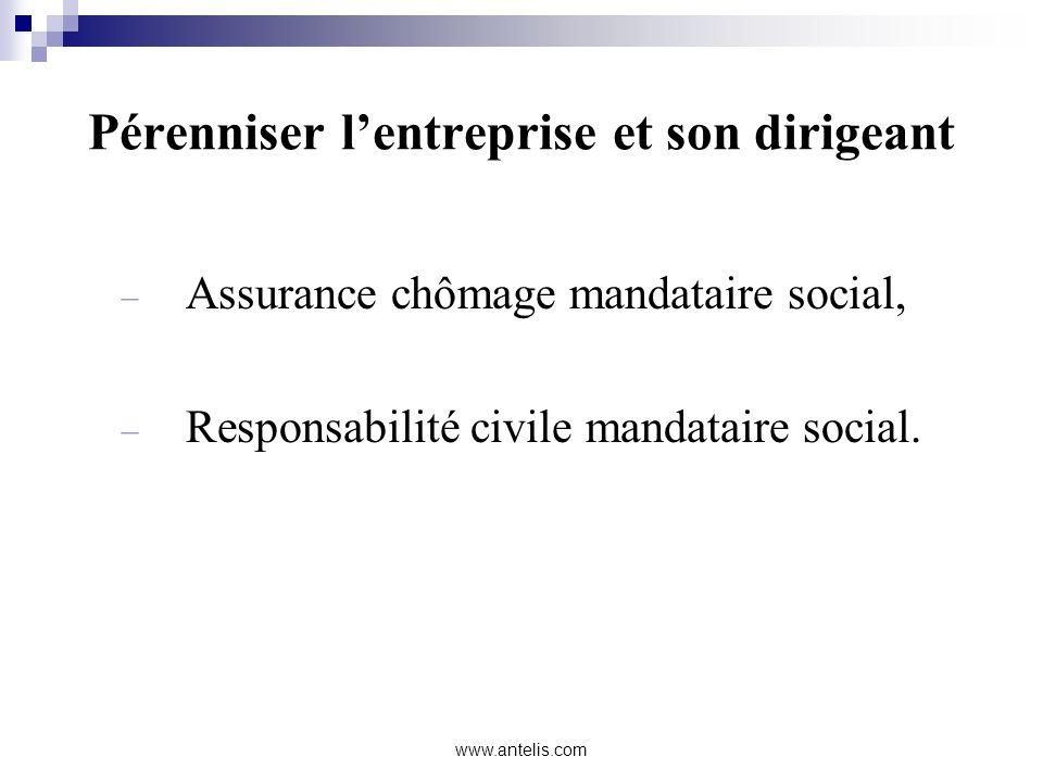 Pérenniser lentreprise et son dirigeant Assurance chômage mandataire social, Responsabilité civile mandataire social.