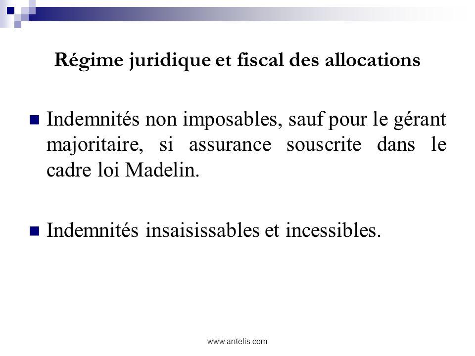 Régime juridique et fiscal des allocations Indemnités non imposables, sauf pour le gérant majoritaire, si assurance souscrite dans le cadre loi Madeli