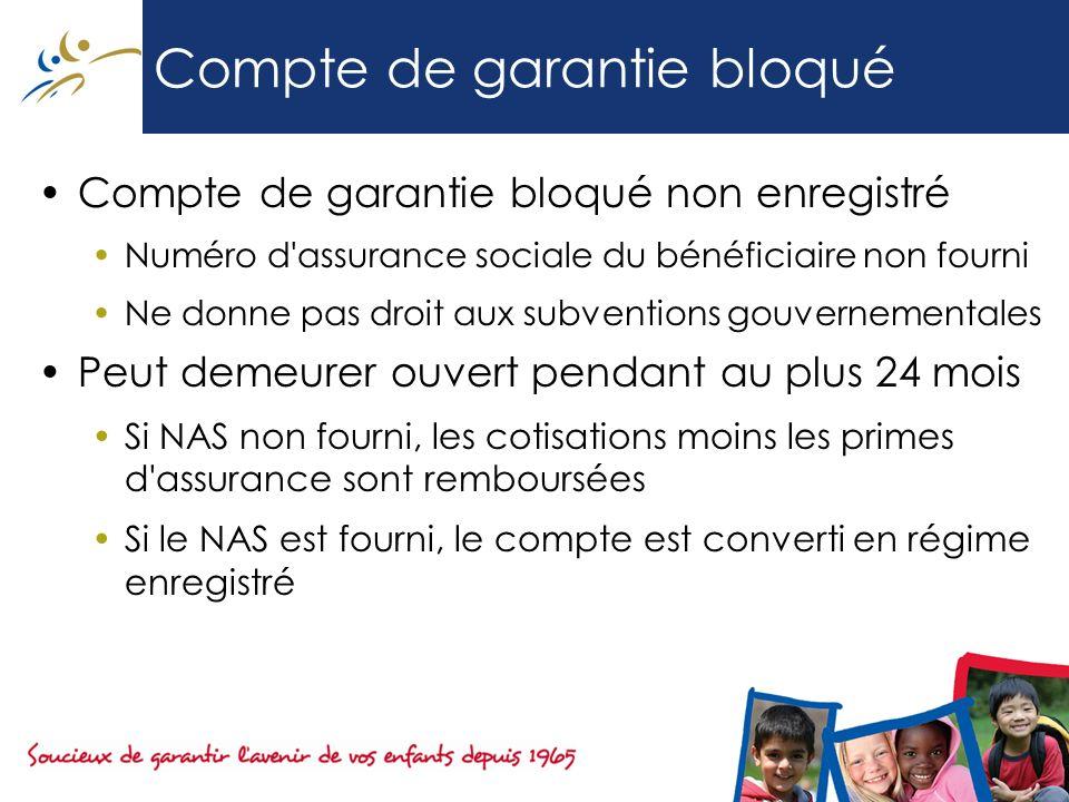 Compte de garantie bloqué Compte de garantie bloqué non enregistré Numéro d'assurance sociale du bénéficiaire non fourni Ne donne pas droit aux subven