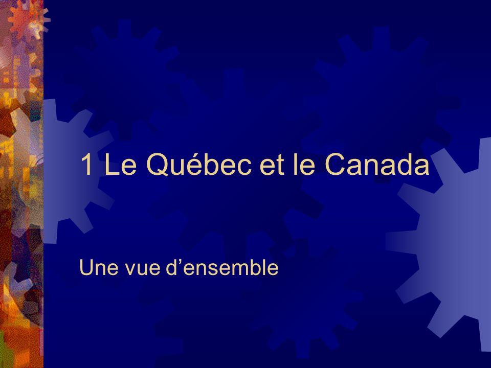 1 Le Québec et le Canada Une vue densemble