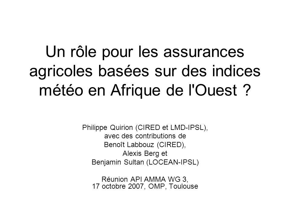 Un rôle pour les assurances agricoles basées sur des indices météo en Afrique de l'Ouest ? Philippe Quirion (CIRED et LMD-IPSL), avec des contribution