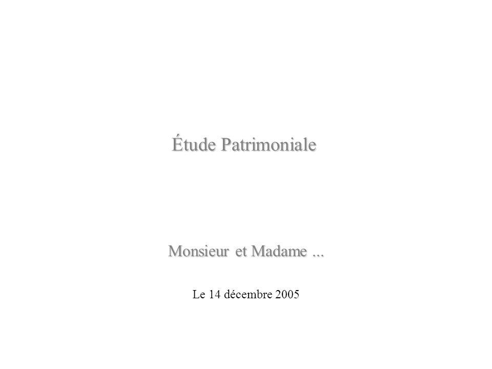 Étude Patrimoniale Monsieur et Madame... Le 14 décembre 2005