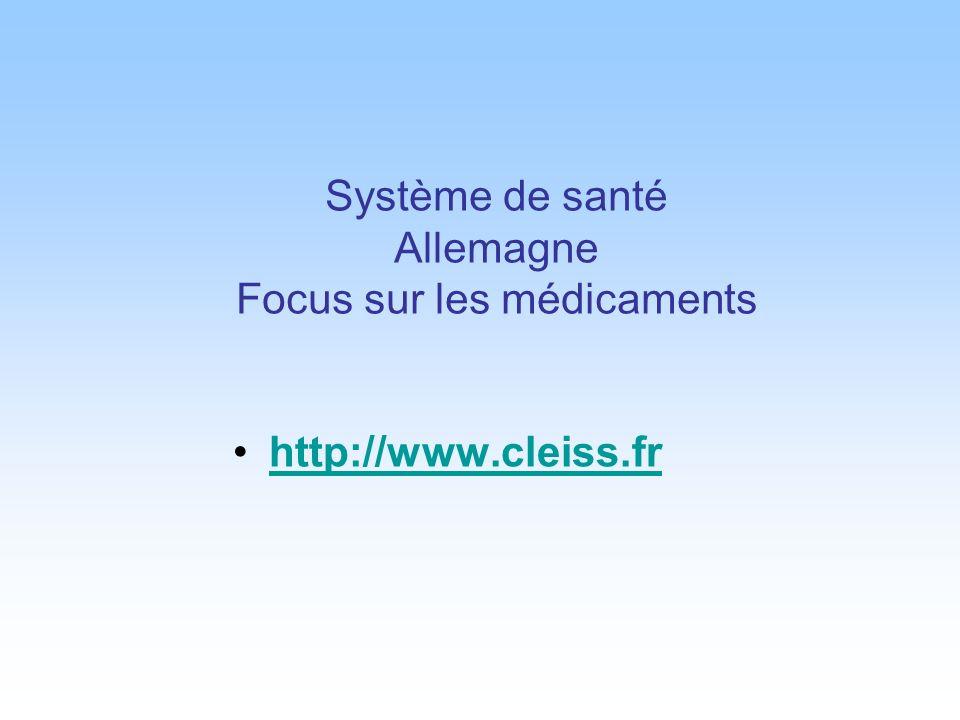 Système de santé Allemagne Focus sur les médicaments http://www.cleiss.fr