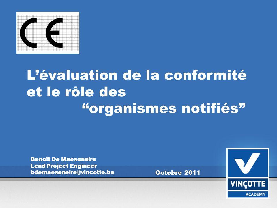 12 CE: Evaluation de la conformité et organismes notifiés Lévaluation de la conformité: Ex.