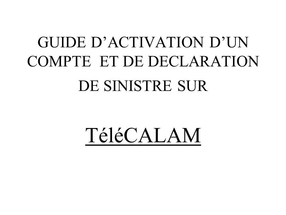 GUIDE DACTIVATION DUN COMPTE ET DE DECLARATION DE SINISTRE SUR TéléCALAM