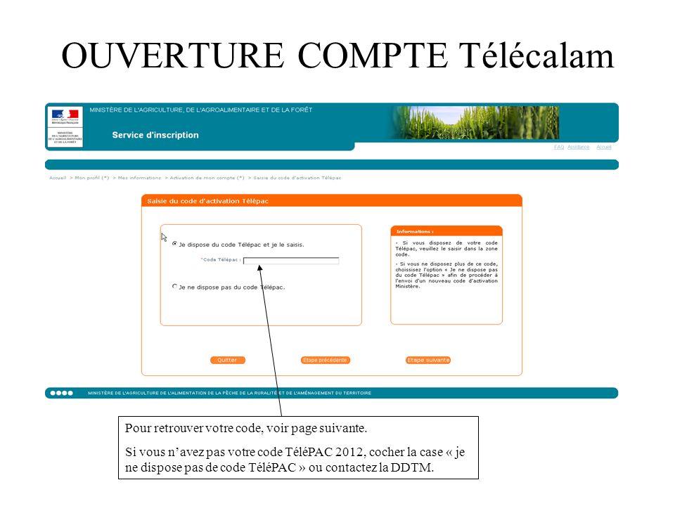 Pour retrouver votre code, voir page suivante. Si vous navez pas votre code TéléPAC 2012, cocher la case « je ne dispose pas de code TéléPAC » ou cont