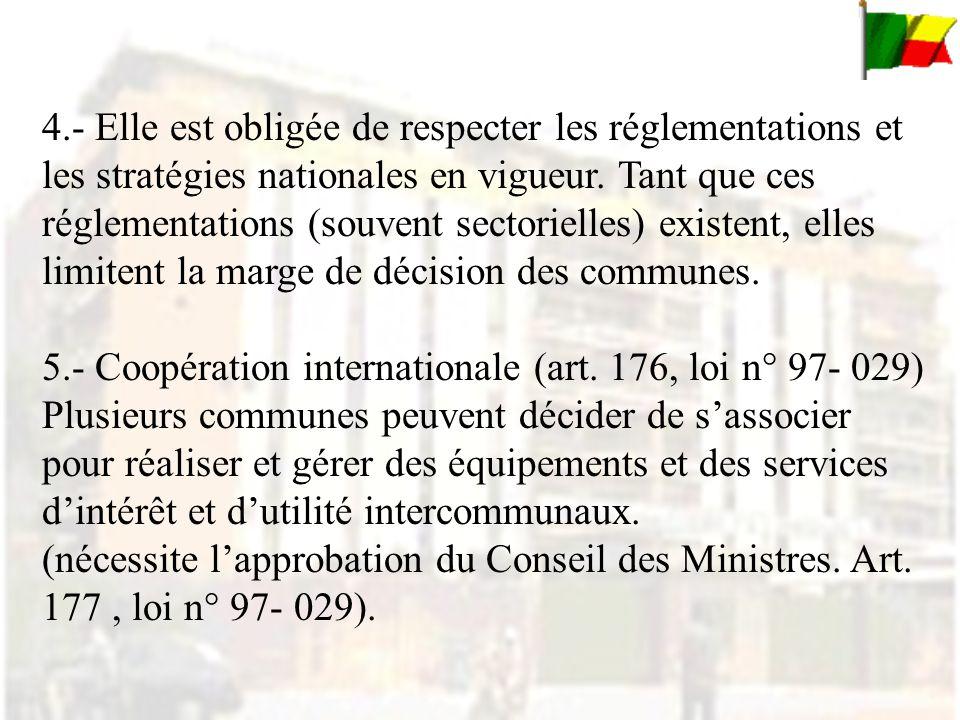 4.- Elle est obligée de respecter les réglementations et les stratégies nationales en vigueur.