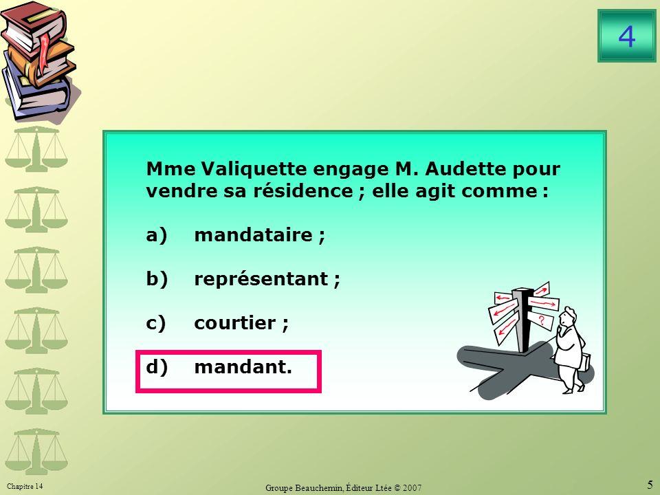 Chapitre 14 Groupe Beauchemin, Éditeur Ltée © 2007 5 Mme Valiquette engage M.