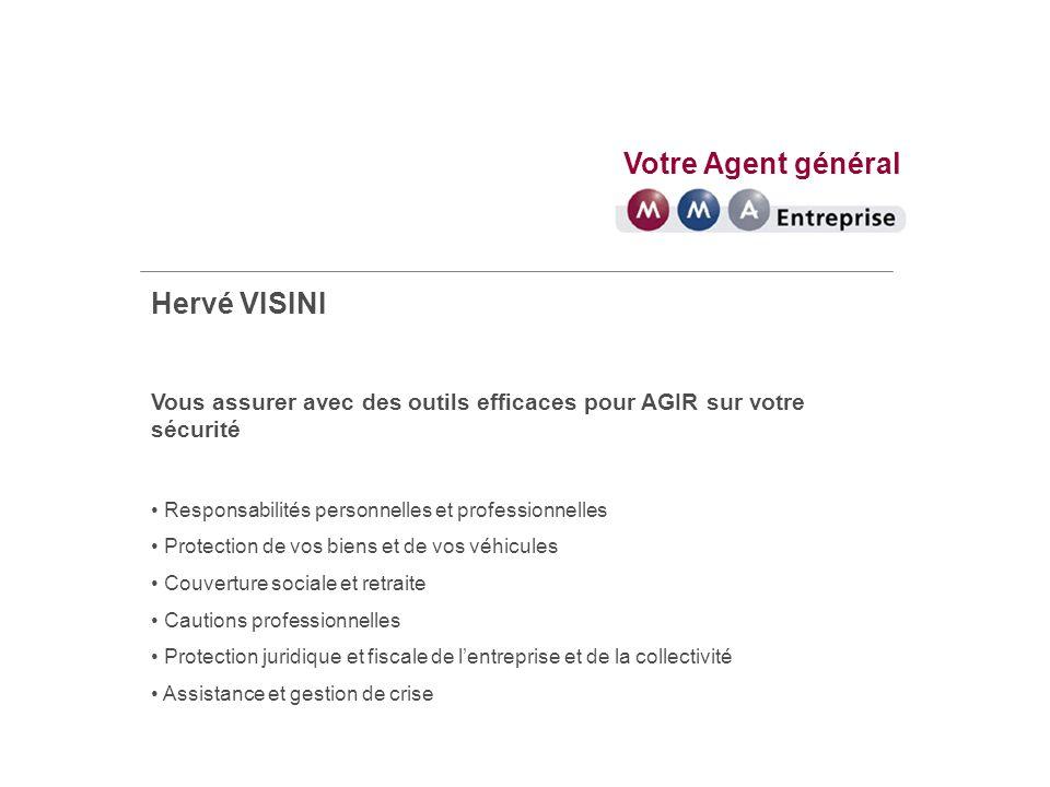 Votre Agent général Hervé VISINI Agence Paris 15ème 136 rue de Vaugirard 75015 Paris Tél.