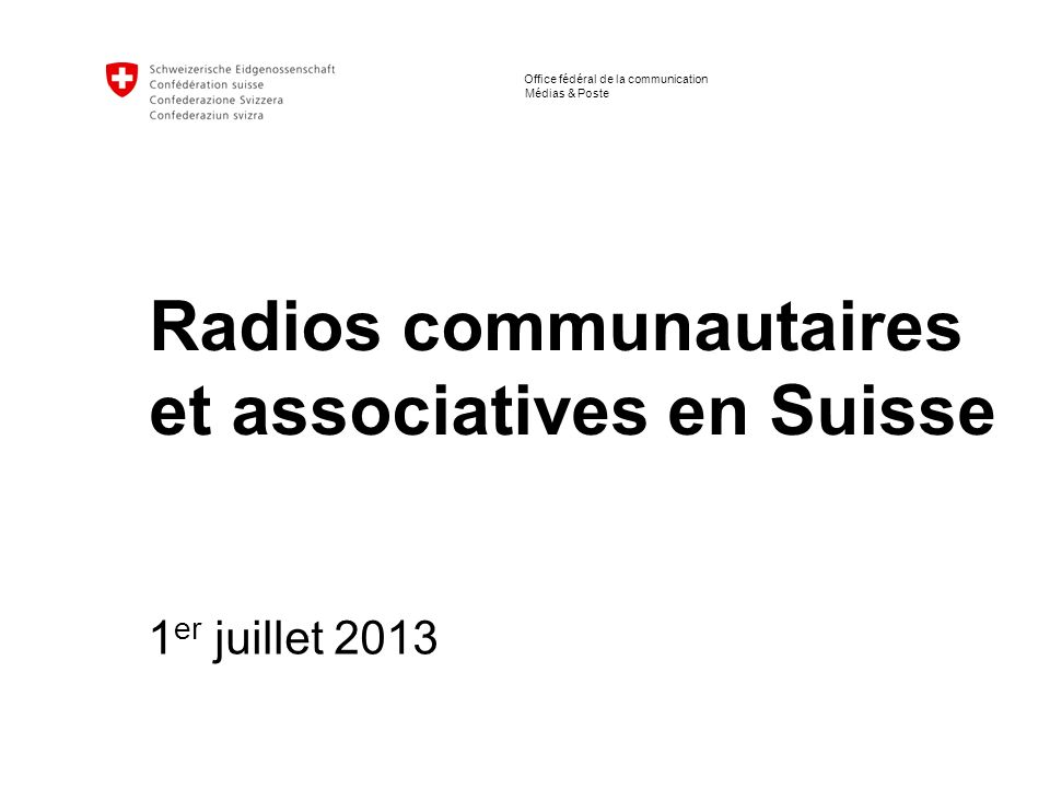 2 Radios communautaires et associatives en Suisse I Séminaire Bruxelles 1 juillet 2013 Marcel Regnotto - Chef Section Médias, OFCOM La Suisse: 8 millions dhabitants répartis sur 3 régions linguistiques (pratiquement pas de marché national).