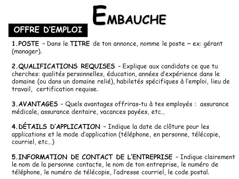 OFFRE DEMPLOI E MBAUCHE 1.POSTE – Dans le TITRE de ton annonce, nomme le poste ~ ex: gérant (manager).