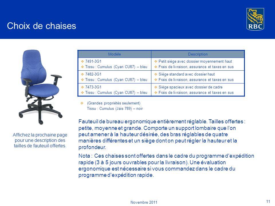 Affichez la prochaine page pour une description des tailles de fauteuil offertes.
