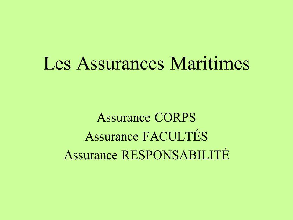 Les Assurances Maritimes Assurance CORPS Assurance FACULTÉS Assurance RESPONSABILITÉ