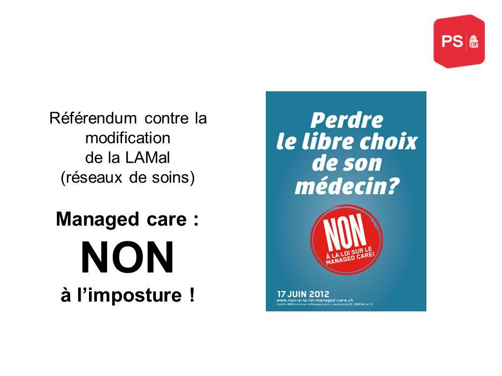 Référendum contre la modification de la LAMal (réseaux de soins) Managed care : NON à limposture !