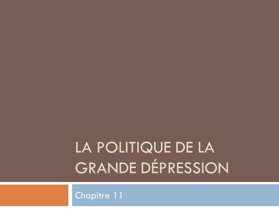 LA POLITIQUE DE LA GRANDE DÉPRESSION Chapitre 11