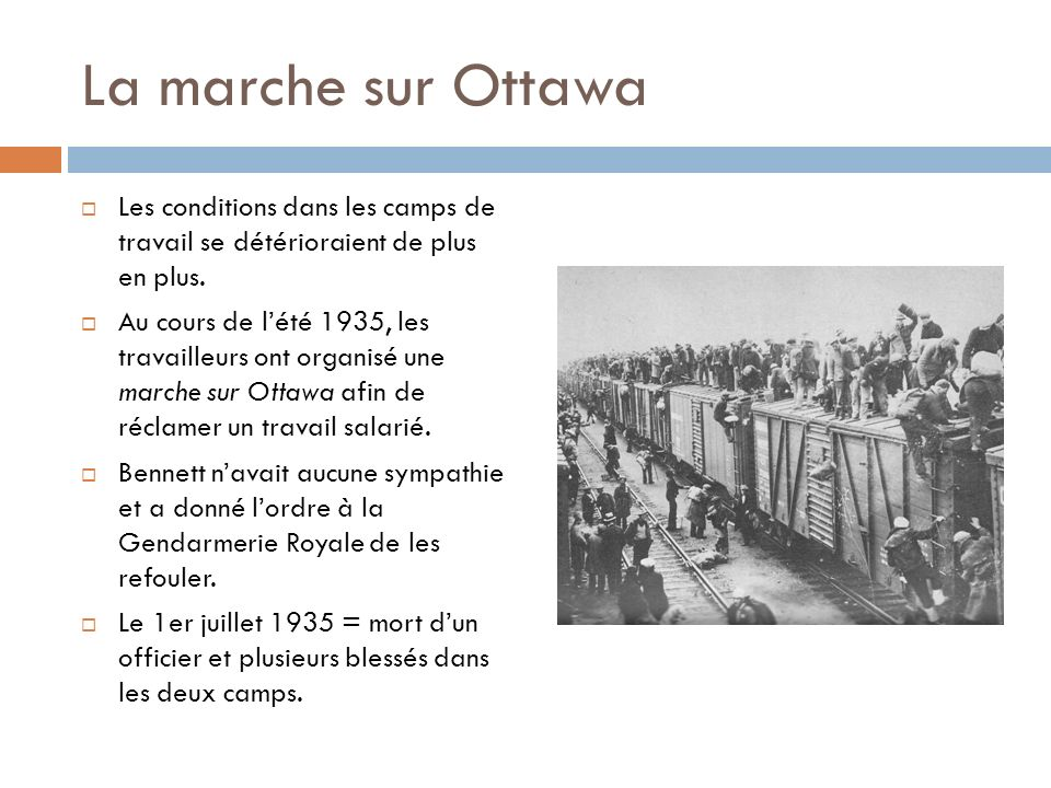 La marche sur Ottawa Les conditions dans les camps de travail se détérioraient de plus en plus.