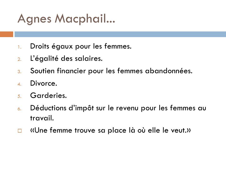 Agnes Macphail...1. Droits égaux pour les femmes.