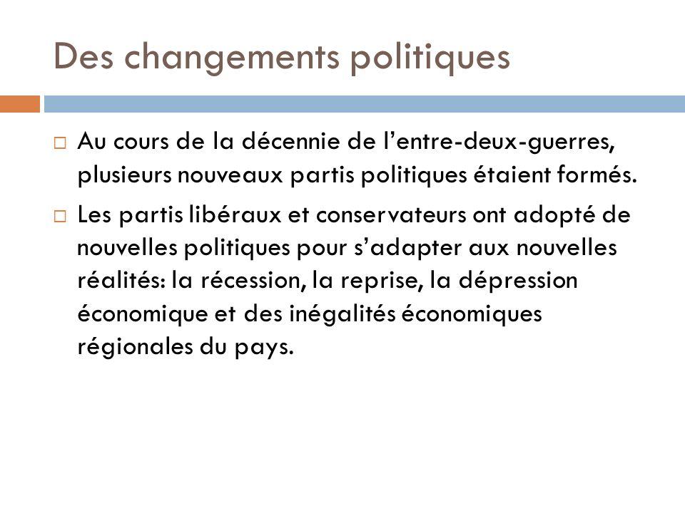 Des changements politiques Au cours de la décennie de lentre-deux-guerres, plusieurs nouveaux partis politiques étaient formés.