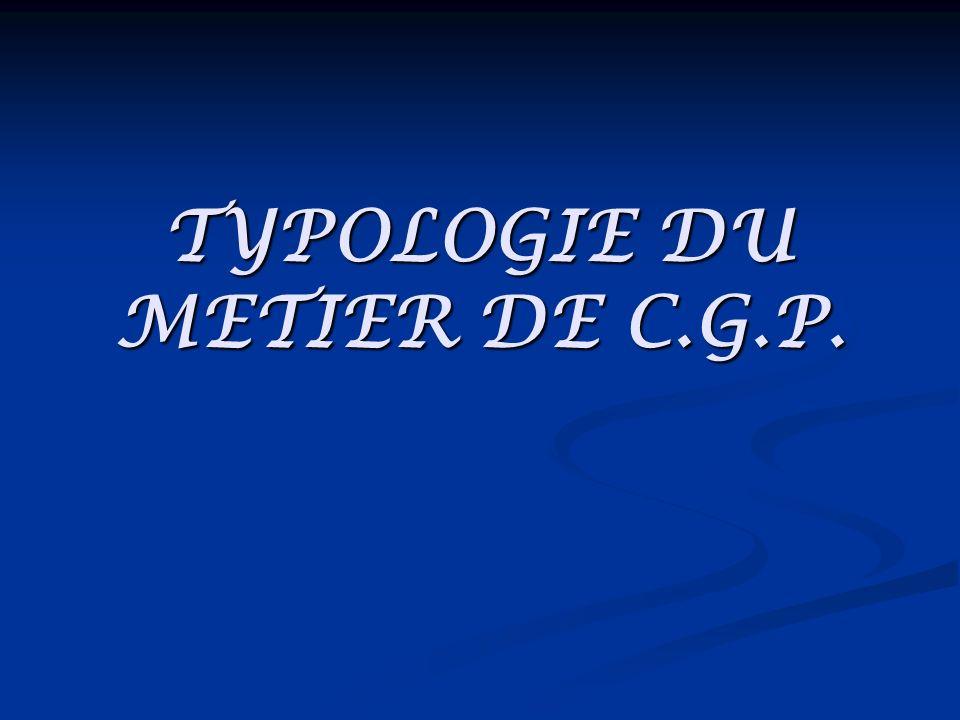 TYPOLOGIE DU METIER DE C.G.P.
