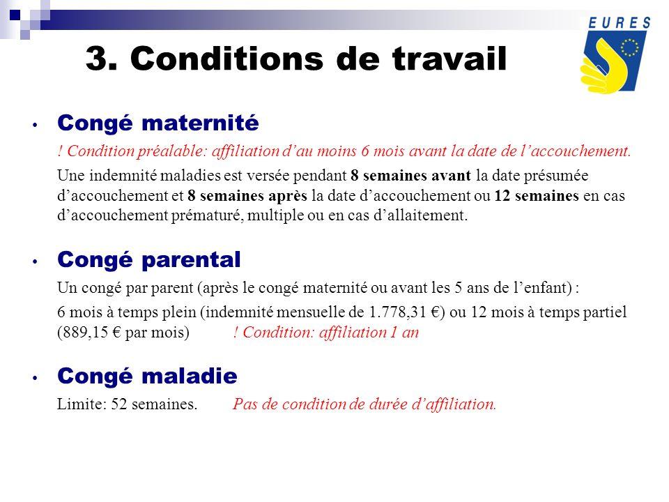 Congé maternité . Condition préalable: affiliation dau moins 6 mois avant la date de laccouchement.
